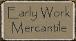 Early Work Mercantile